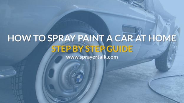 How to Spray Paint a Car Step by Step Guide To Do It At Home